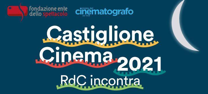 Torna Castiglione Cinema con grandi protagonisti della settima arte