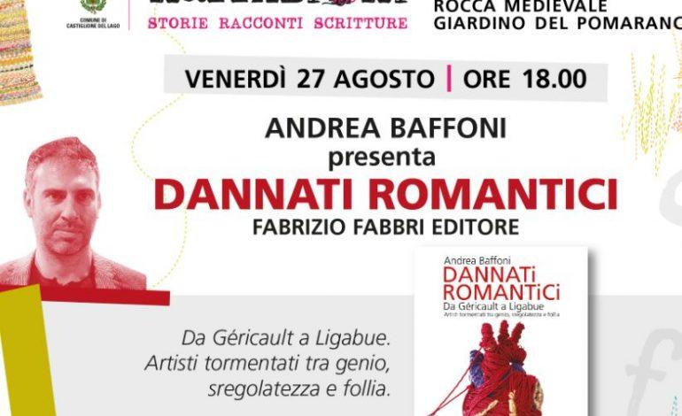 "Venerdì a ""Narrazioni"" Andrea Baffoni presenta ""Dannati romantici"""
