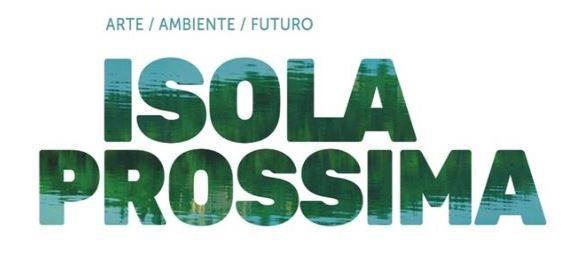 Isola Prossima: appuntamento con l'arte dal 11 agosto al 26 settembre